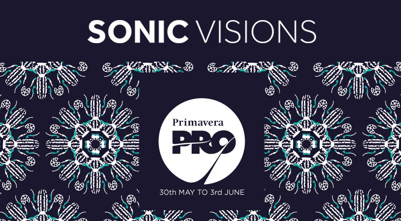 Sonic Visions Goes Primavera