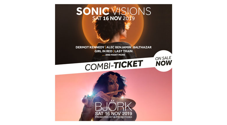 SONIC VISIONS / BJÖRK COMBI-TICKETS ON SALE NOW!